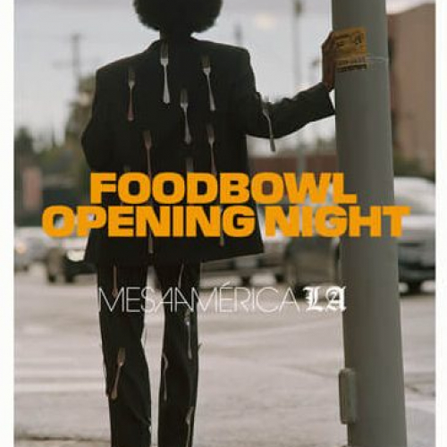 The Los Angeles Times Food Bowl kicked off their month-long festival at Opening Night, Mesamérica and DFiesta